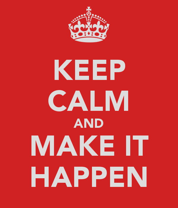 keep-calm-and-make-it-happen